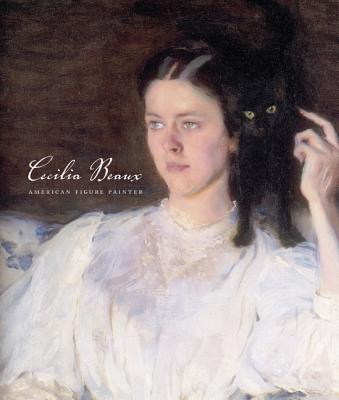 Cecilia Beaux: American Figure Painter - Yount, Sylvia, and Sharp, Kevin, and Auerbach, Nina