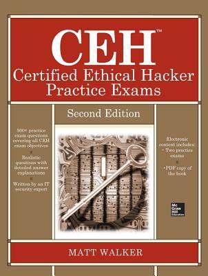 CEH Certified Ethical Hacker Practice Exams - Walker, Matt