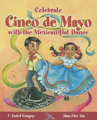 Celebrate Cinco de Mayo with the Mexican Hat Dance - Campoy, F Isabel, and Ada, Alma Flor