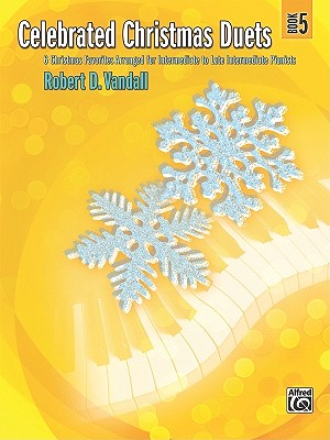 Celebrated Christmas Duets, Book 5: 6 Christmas Favorites Arranged for Intermediate to Late Intermediate Pianists - Vandall, Robert D (Composer)