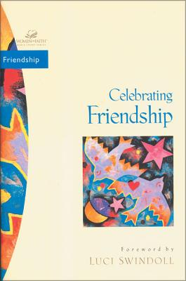 Celebrating Friendship - Zondervan Publishing, and Couchman, Judith, and Bence, Evelyn