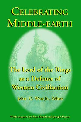 Celebrating Middle-Earth: The Lord of the Rings as a Defense of Western Civilization - Kreeft, Peter