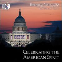 Celebrating the American Spirit - Essential Voices USA; Kelli O'Hara (vocals); Ron Raines (vocals); Judith Clurman (conductor)