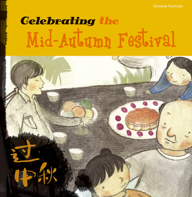 Celebrating the Mid-Autumn Festival - Tenison, Mina (Translated by)