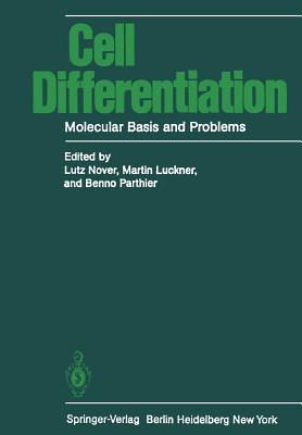Cell Differentiation: Molecular Basis and Problems - Nover, L (Contributions by), and Berg, W (Contributions by), and Butschak, G (Contributions by)