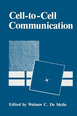Cell-To-Cell Communication - De Mello, Walmor C (Editor)