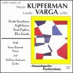 Cello Music of Meyer Kupferman