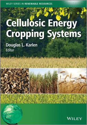 Cellulosic Energy Cropping Systems - Karlen, Douglas L. (Editor)