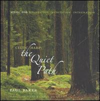 Celtic Harp: The Quiet Path - Paul Baker