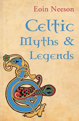 Celtic Myths and Legends - Neeson, Eoin