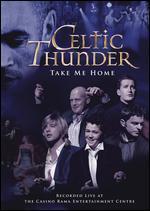 Celtic Thunder: Take Me Home