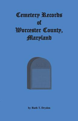 Cemetery Records Worcester County, Maryland - Dryden, Ruth T