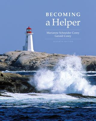 Cengage Advantage Books: Becoming a Helper - Corey, Marianne Schneider, and Corey, Gerald