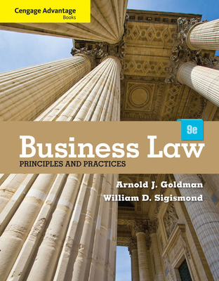 Cengage Advantage Books: Business Law: Principles and Practices - Goldman, Arnold J, and Sigismond, William D