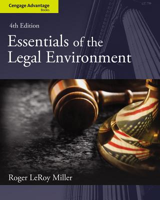 Cengage Advantage Books: Essentials of the Legal Environment - Miller, Roger LeRoy, and Cross, Frank B