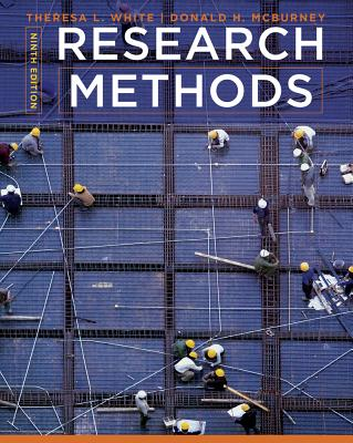 Cengage Advantage Books: Research Methods - White, Theresa L, and McBurney, Donald H
