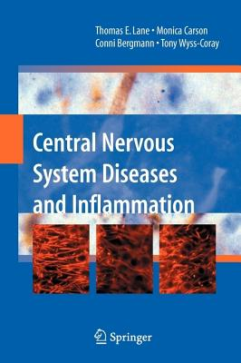 Central Nervous System Diseases and Inflammation - Lane, Thomas E (Editor)
