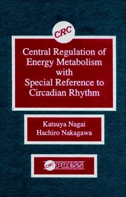 Central Regulation of Energy Metabolism with Special Reference to Circadian Rhythm - Nagai, Katsuya