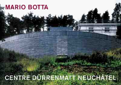 Centre Durrenmatt Neuchatel - Botta, Mario, and Flechtner, Thomas (Photographer), and Byatt, Lucinda (Translated by)