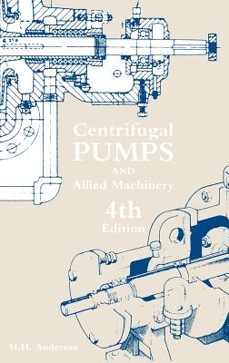 Centrifugal Pumps and Allied Machinery - Anderson, H H