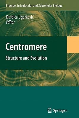 Centromere: Structure and Evolution - Ugarkovic, Durdica (Editor)