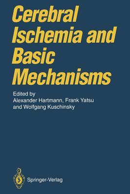 Cerebral Ischemia and Basic Mechanisms - Hartmann, Alexander (Editor)