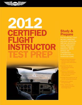 Certified Flight Instructor Test Prep - ASA Test Prep Board (Editor)