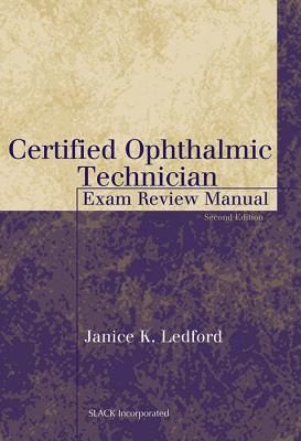 Certified Ophthalmic Technician Exam Review Manual - Ledford, Janice K