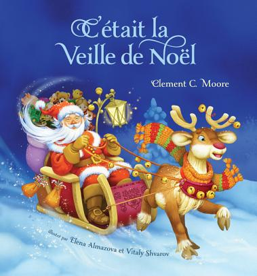 C'Etait La Veille de Noel (Twas the Night Before Christmas, French Edition) - Moore, Clement Clarke