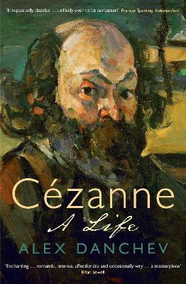 Cezanne: A life - Danchev, Alex
