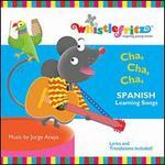 Cha Cha Cha: Spanish Learning Songs
