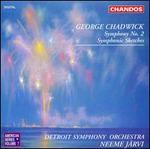 Chadwick: Symphony No.2; Symphonic Sketches