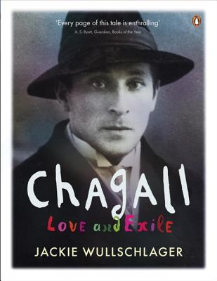 Chagall: Love and Exile - Wullschlager, Jackie