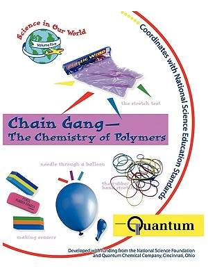 Chain Gang - The Chemistry of Polymers - Sarquis, Mickey (Editor)