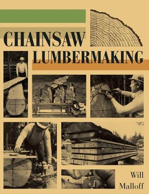 Chainsaw Lumbermaking - Malloff, Will