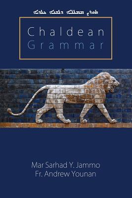 Chaldean Grammar - Younan, Andrew, and Jammo, Sarhad Y