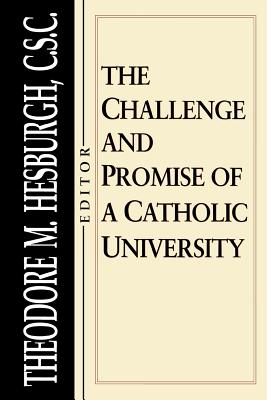 Challenge and Promise of a Catholic University - Hesburgh, Theodore (Editor)