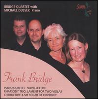 Chamber Music by Frank Bridge - Bridge Quartet; Catherine Schofield (violin); Colin Twigg (violin); Michael Dussek (piano); Michael Schofield (viola)