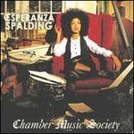 Chamber Music Society - Esperanza Spalding