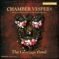 Chamber Vespers: Miniature Masterpieces of the Italian Baroque - Clare Wilkinson (mezzo-soprano); Clare Wilkinson (chant); Faye Newton (chant); Faye Newton (soprano);...
