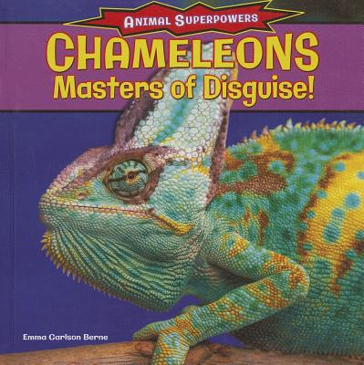 Chameleons: Masters of Disguise! - Berne, Emma Carlson