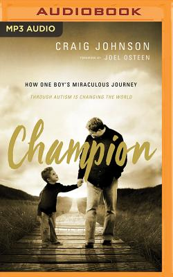 Champion - Johnson, Craig, and Osteen, Joel (Foreword by), and Bowlby, Stephen (Read by)