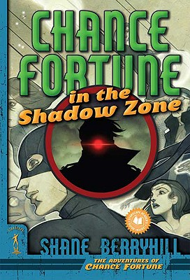 Chance Fortune in the Shadow Zone - Berryhill, Shane