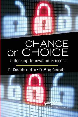 Chance or Choice: Unlocking Innovation Success - McLaughlin, Greg