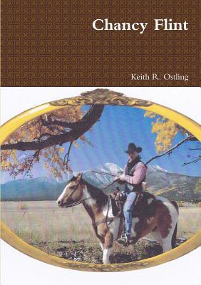 Chancy Flint - Ostling, Keith R