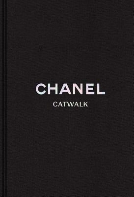 Chanel: The Complete Karl Lagerfeld Collections - Mauries, Patrick, and Sabatini, Adelia (Contributions by)