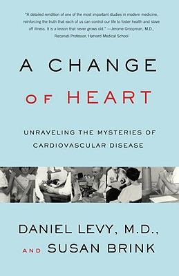 Change of Heart: Unraveling the Mysteries of Cardiovascular Disease - Levy, Daniel, and Brink, Susan