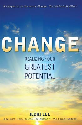 Change: Realizing Your Greatest Potential - Lee, Ilchi