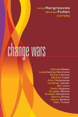 Change Wars - Fullan, Michael (Editor), and Hargreaves, Andy, PhD (Editor)
