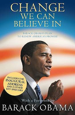 Change We Can Believe In: Barack Obama's Plan to Renew America's Promise - Obama, Barack